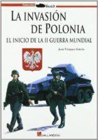 la invasion de polonia: el inicio de la ii guerra mundial juan vazquez garcia 9788493750138