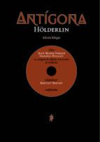 antigona (incluye dvd) (ed. bilingüe aleman-español)-friedrich holderlin-9788494127038