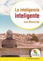 la inteligencia inteligente-juan manuel opi lecina-9788494141638