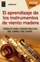 el aprendizaje de los instrumentos de viento madera-juan mari ruiz-9788494696138
