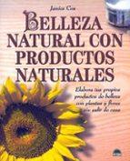belleza natural con productos naturales: elabora tus propios prod uctos de belleza con plantas y flores sin salir de casa janice cox 9788495456038
