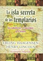 la isla secreta de los templarios: los caballeros, el sacerdote y el tesoro-henry lincoln-erling haagensen-9788495593238
