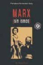 marx (sin ismos) (3ª ed.) (el viejo topo)-francisco fernandez buey-9788495776938