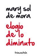elogio de lo diminuto-mary sol de mora-9788495840738