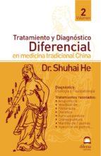 tratamiento y diagnostico diferencial en medicina tradicional chi na (vol. 2) shuhai he 9788496079038
