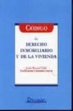 codigo de derecho inmobiliario y de la vivienda jesus morant vidal 9788496705838