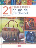 21 sensacionales bolsos de patchwork susan briscoe 9788496777538