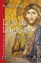 la fe de la iglesia jorge (papa francisco) bergoglio 9788497152938
