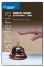 recepcion hotelera y atencion al cliente antonio navarro ureña 9788497325738