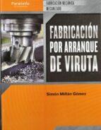 fabricacion por arranque de viruta. cfgm (ciclos formativos de gr ado medio)-9788497328838