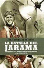 la batalla del jarama: febrero de 1937, testimonios jesus gonzalez de miguel 9788497347938