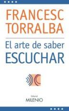 el arte de saber escuchar-francesc torralba-9788497432238