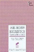 bases de datos documentales: caracteristicas, funciones y metodo-ernest abadal falgueras-lluis codina bonilla-9788497562638