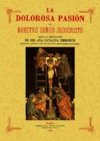 la dolorosa pasion de nuestro señor jesucristo. (ed. facsimil de 1182)-anna katharina emmerich-9788497611138