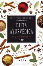 dieta ayurvedica: la guia definitiva-joyce villaume le don-9788497777438