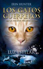 gatos guerreros la nueva profecia iv: luz estelar erin hunter 9788498387438