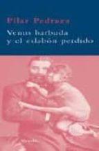 venus barbuda y el eslabon perdido pilar pedraza 9788498413038