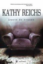 lunes de ceniza-kathy reichs-9788498671438