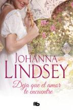 deja que el amor te encuentre johanna lindsey 9788498729238