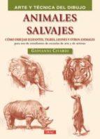 animales salvajes   arte y tecnica del dibujo giovanni civardi 9788498744538