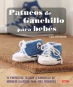 patucos de ganchillo para bebes: 16 proyectos tejidos a ganchillo de modelos clasicos para pies pequeños-lucia forthmann-9788498745238