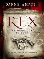 rex: la fundacion de roma-dafne amati-9788498779738