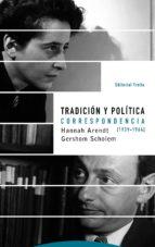 tradicion y politica: correspondencia (1939-1964)-hannah arendt-gershom scholem-9788498797138