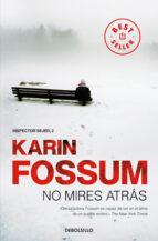 no mires atras-karin fossum-9788499086538
