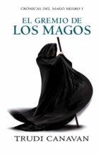 el gremio de los magos (crónicas del mago negro 1) (ebook)-trudi canavan-9788499087238