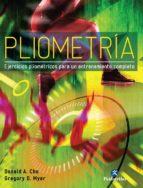 pliometria. ejercicios pliometricos para un entrenamiento completo donald a. chu 9788499105338