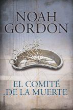 el comité de la muerte (ebook)-noah gordon-9788499183138