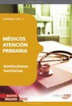 MEDICOS ATENCION PRIMARIA DE INSTITUCIONES SANITARIAS. TEMARIO VO L II