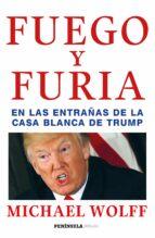 fuego y furia: en las entrañas de la casa blanca de trump-michael wolff-9788499426938