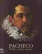 pacheco. teorico, artista, maestro : (1564-1644)-9788499592138