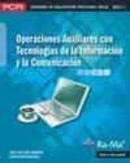 El libro de Operaciones auxiliares con tecnologias de la informacion y la com unicacion (mf1209_1) autor JOSE LUIS RAYA CABRERA PDF!