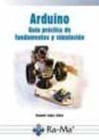 arduino: guia practica de fundamentos y simulacion eugenio lopez aldea 9788499646138