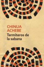 termiteros de la sabana (ebook)-chinua achebe-9788499896038