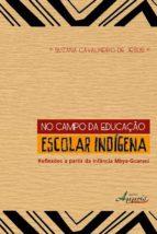 no campo da educação escolar indígena (ebook)-suzana cavalheiro de jesus-9788581926438