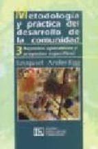 metodologia y practica del desarrollo de la comunidad 2: el metod o del desarrollo de la comunidad (33ª ed. corr.y aum.) ezequiel ander egg 9789507249938