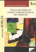cinco estudios de teoria comunicacional del derecho gregorio robles morchon 9789563920338
