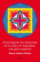 armonizando las relaciones en tu vida (ebook)-diana cadena-9789588618838