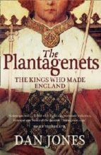 the plantagenets: the kings who made england-dan jones-9780007213948