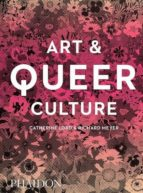 ART & QUEER CULTURE - 9780714878348 - CATHERINE LORD