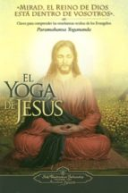 el yoga de jesus: claves para comprender las enseñanazas ocultas de los evangelios-paramahansa yogananda-9780876120248
