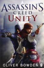 assassin s creed 7: unity oliver bowden 9781405918848