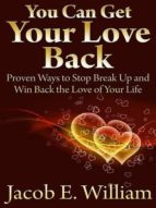 you can get your love back (ebook)-jacob e. william-9781456619848