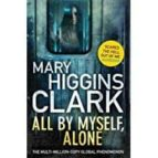 all by myself, alone mary higgins clark 9781471162848