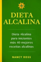 dieta alcalina: dieta alcalina para iniciantes más  40 mejores recetas alcalinas (ebook)-nancy ross-9781507186848