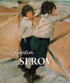 valentin serov (ebook) dmitri v. sarabianov 9781783100248