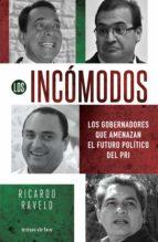 los incómodos (ebook)-ricardo ravelo-9786070744648